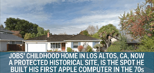 Kompānijas Apple dibinātāja Stīva Džobsa bērnība aizritēja šajā mājā Losaltosā, Kalifornijā. Šobrīd šis nams ir iekļauts aizsargājamā vēstures mantojuma sarakstā, jo tieši šeit septiņdesmitajos gados Džobsam radās ideja par pirmo Apple datoru.