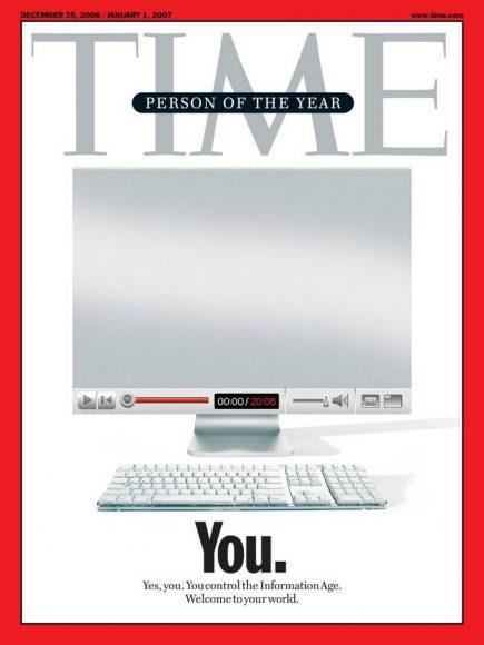 """2006.gads - Tu. """"Jā, tu. Tu kontrolē Informācijas Laikmetu. Laipni lūgts tavā pasaulē"""""""